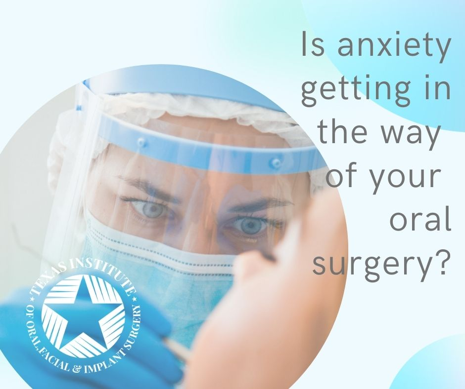 Overcoming dental anxiety for oral surgery